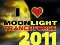 Moonlight Trance Force 2011